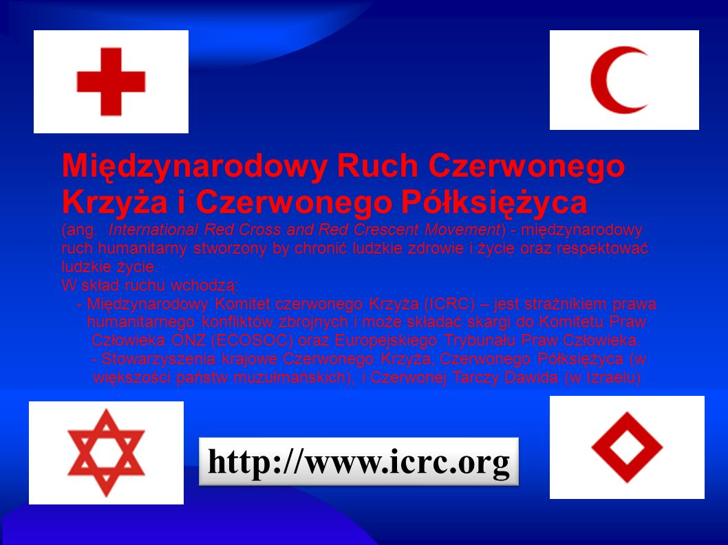 Międzynarodowy Ruch Czerwonego Krzyża i Czerwonego Półksiężyca (ang. International Red Cross and Red Crescent Movement) - międzynarodowy ruch humanita