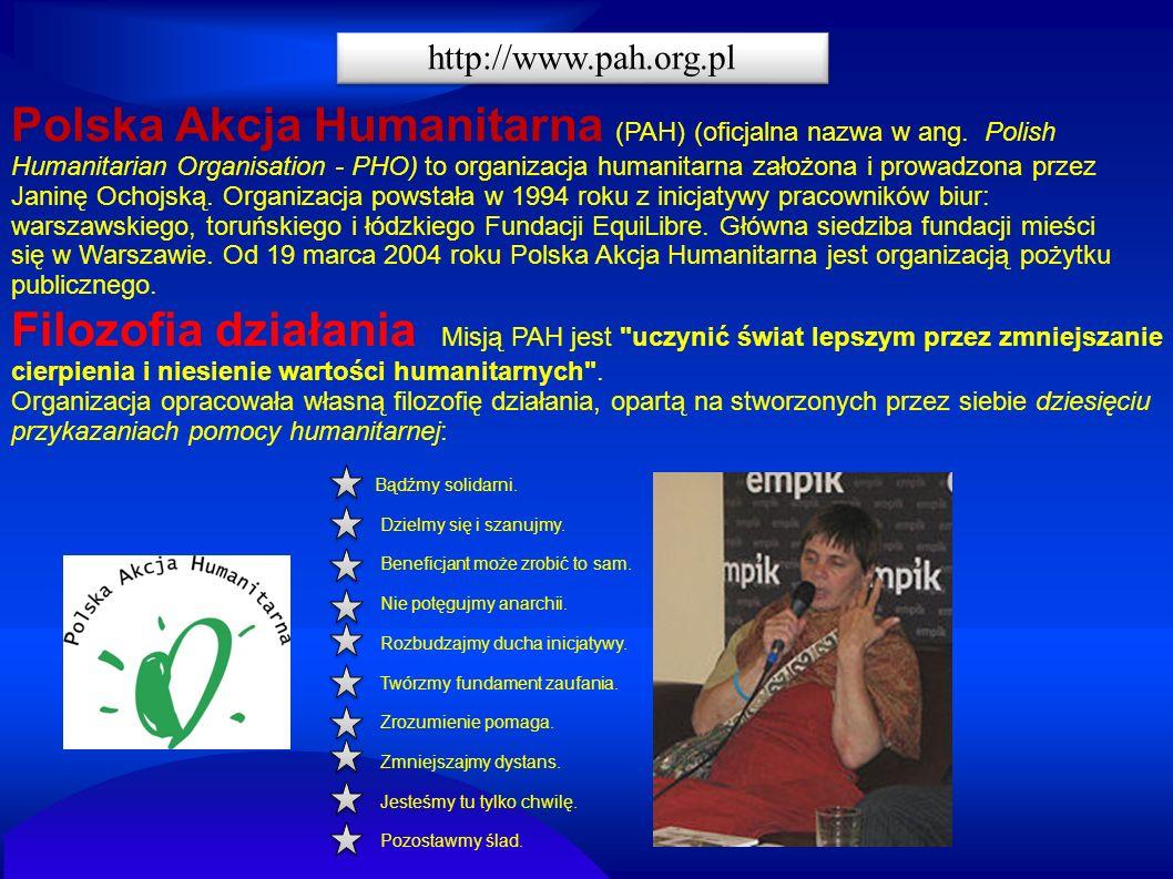 Polska Akcja Humanitarna (PAH) (oficjalna nazwa w ang. Polish Humanitarian Organisation - PHO) to organizacja humanitarna założona i prowadzona przez