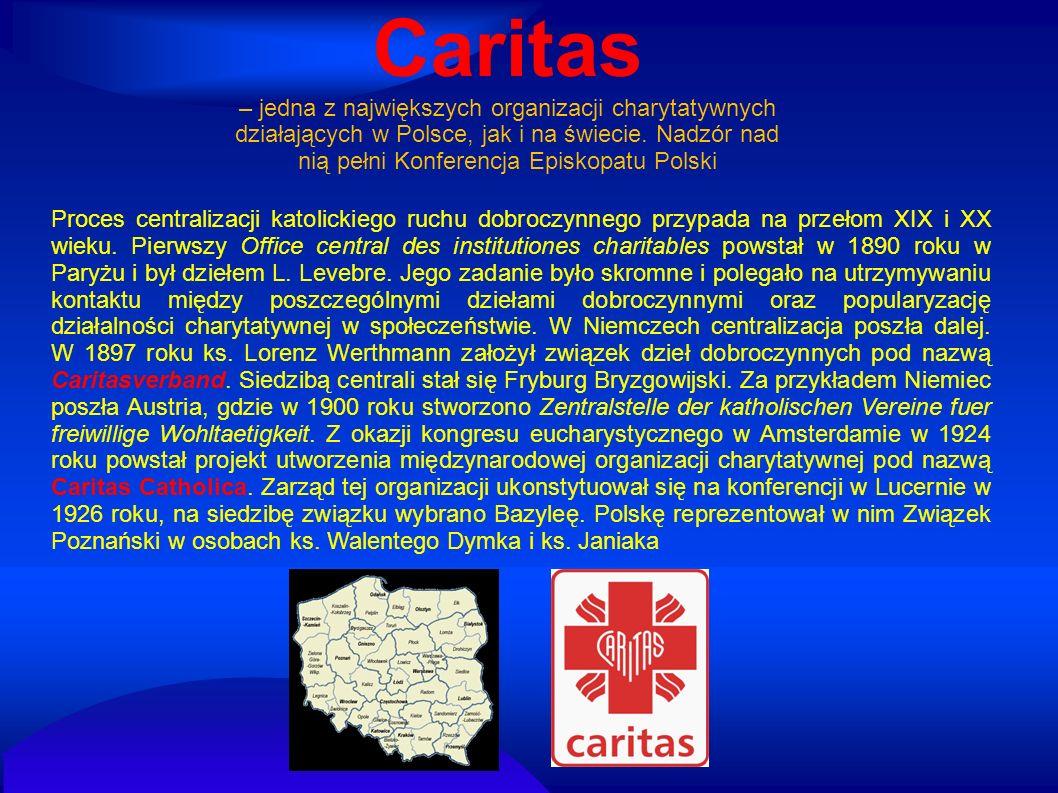 Caritas – jedna z największych organizacji charytatywnych działających w Polsce, jak i na świecie. Nadzór nad nią pełni Konferencja Episkopatu Polski