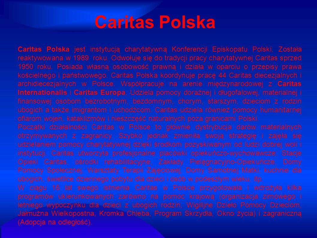 Caritas Polska jest instytucją charytatywną Konferencji Episkopatu Polski. Została reaktywowana w 1989 roku. Odwołuje się do tradycji pracy charytatyw