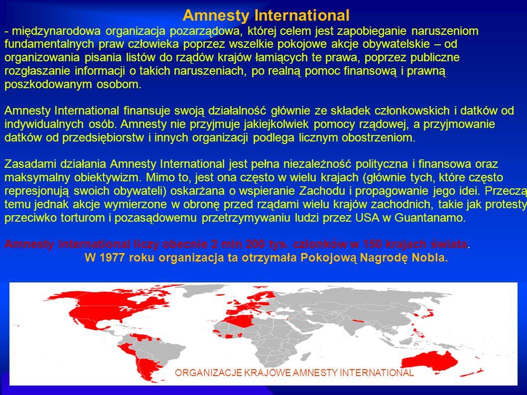 Amnesty International - międzynarodowa organizacja pozarządowa, której celem jest zapobieganie naruszeniom fundamentalnych praw człowieka poprzez wsze