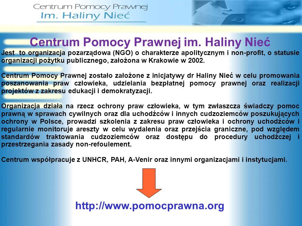 Centrum Pomocy Prawnej im. Haliny Nieć Jest to organizacja pozarządowa (NGO) o charakterze apolitycznym i non-profit, o statusie organizacji pożytku p