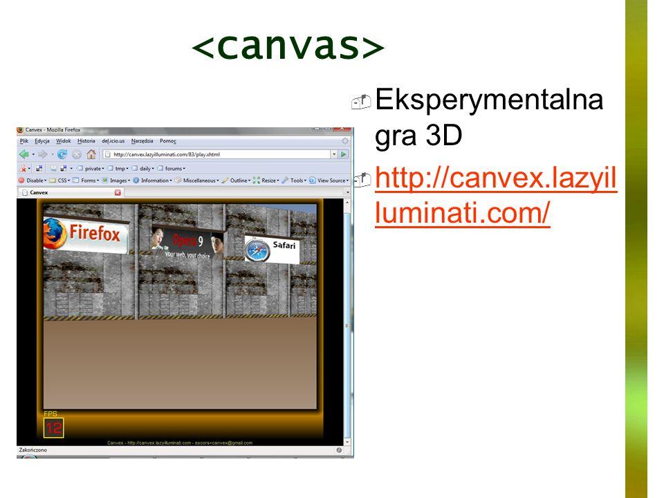 Eksperymentalna gra 3D http://canvex.lazyil luminati.com/ http://canvex.lazyil luminati.com/
