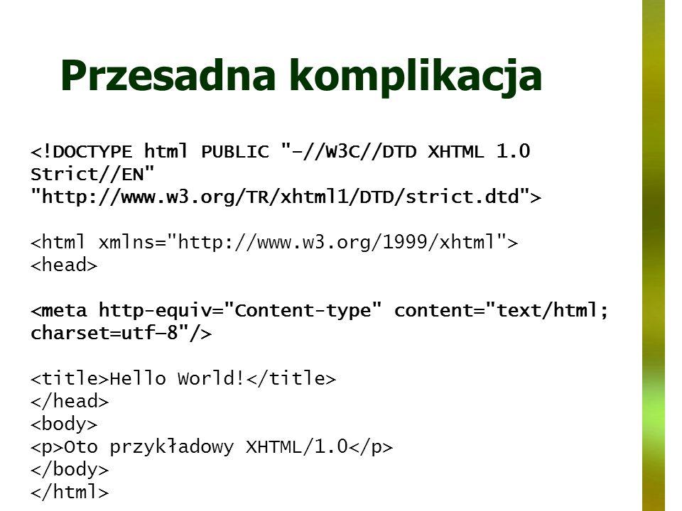Przesadna komplikacja <!DOCTYPE html PUBLIC