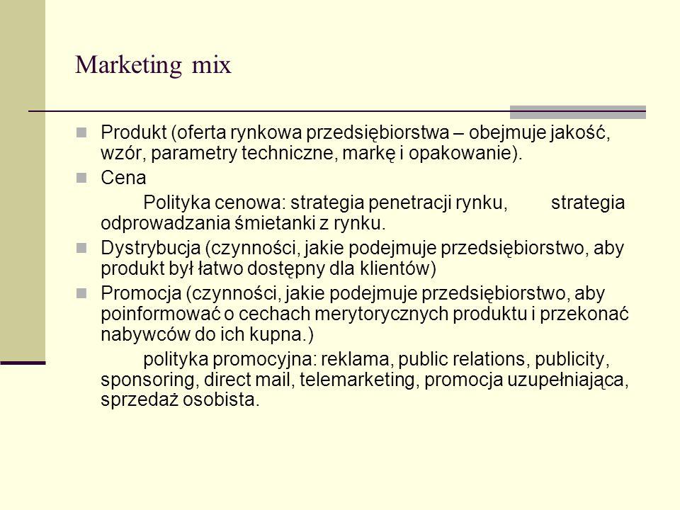 Marketing mix Produkt (oferta rynkowa przedsiębiorstwa – obejmuje jakość, wzór, parametry techniczne, markę i opakowanie). Cena Polityka cenowa: strat