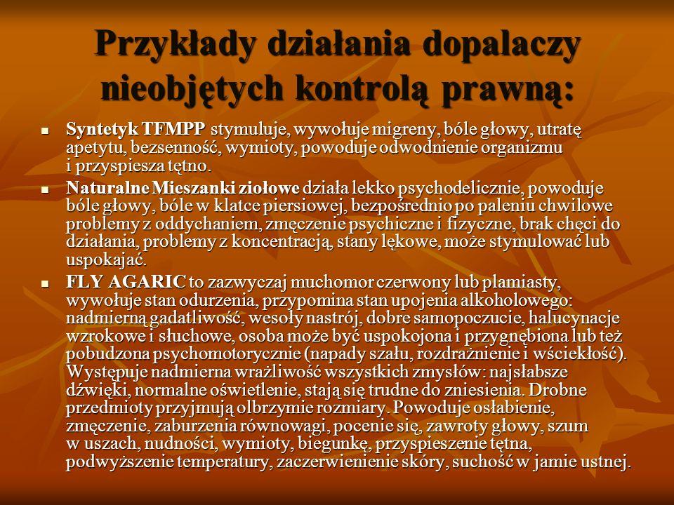 Przykłady działania dopalaczy nieobjętych kontrolą prawną: Syntetyk TFMPP stymuluje, wywołuje migreny, bóle głowy, utratę apetytu, bezsenność, wymioty