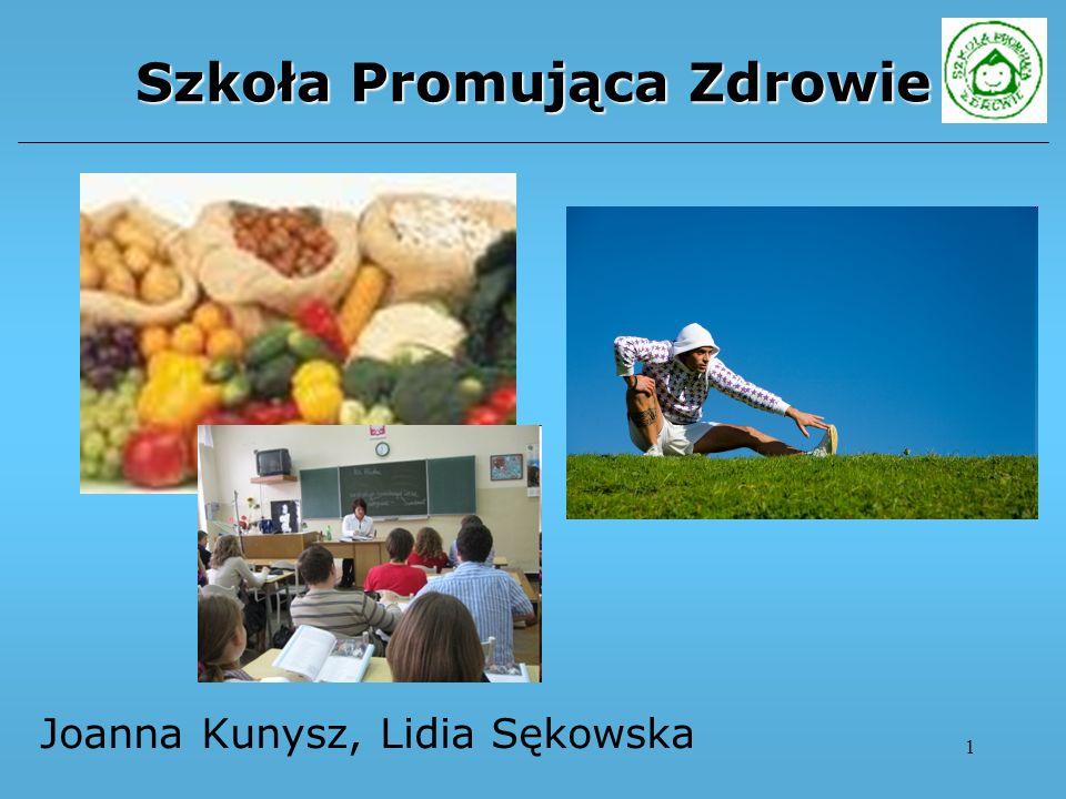 1 Szkoła Promująca Zdrowie Joanna Kunysz, Lidia Sękowska