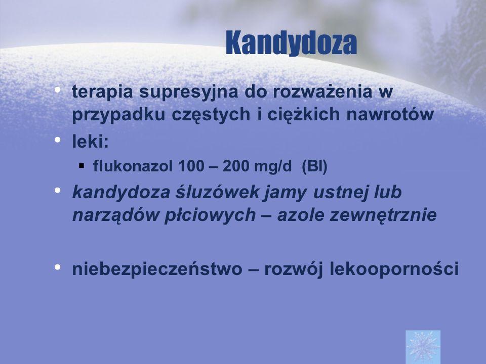 Kandydoza terapia supresyjna do rozważenia w przypadku częstych i ciężkich nawrotów leki: flukonazol 100 – 200 mg/d (BI) kandydoza śluzówek jamy ustne