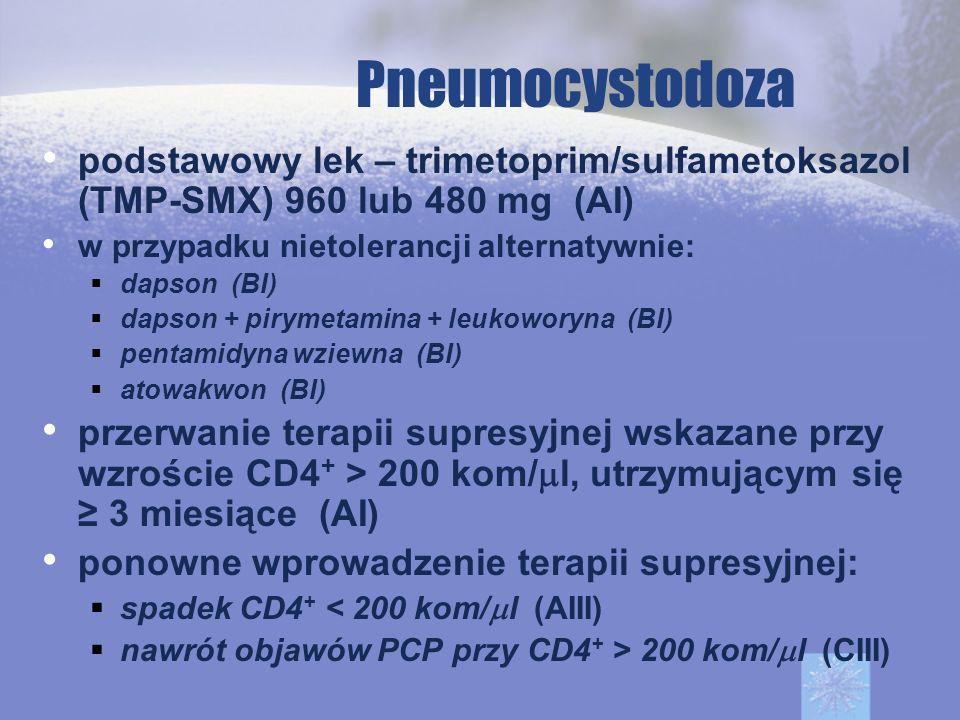 Pneumocystodoza podstawowy lek – trimetoprim/sulfametoksazol (TMP-SMX) 960 lub 480 mg (AI) w przypadku nietolerancji alternatywnie: dapson (BI) dapson