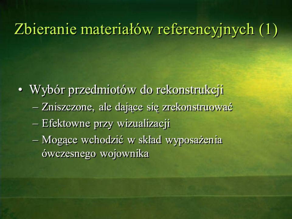 Zbieranie materiałów referencyjnych (1) Wybór przedmiotów do rekonstrukcji –Zniszczone, ale dające się zrekonstruować –Efektowne przy wizualizacji –Mo