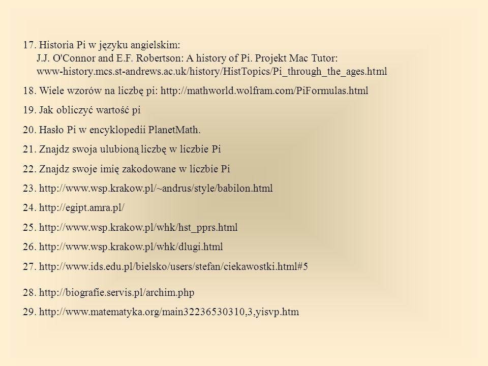 17. Historia Pi w języku angielskim: J.J. O Connor and E.F.
