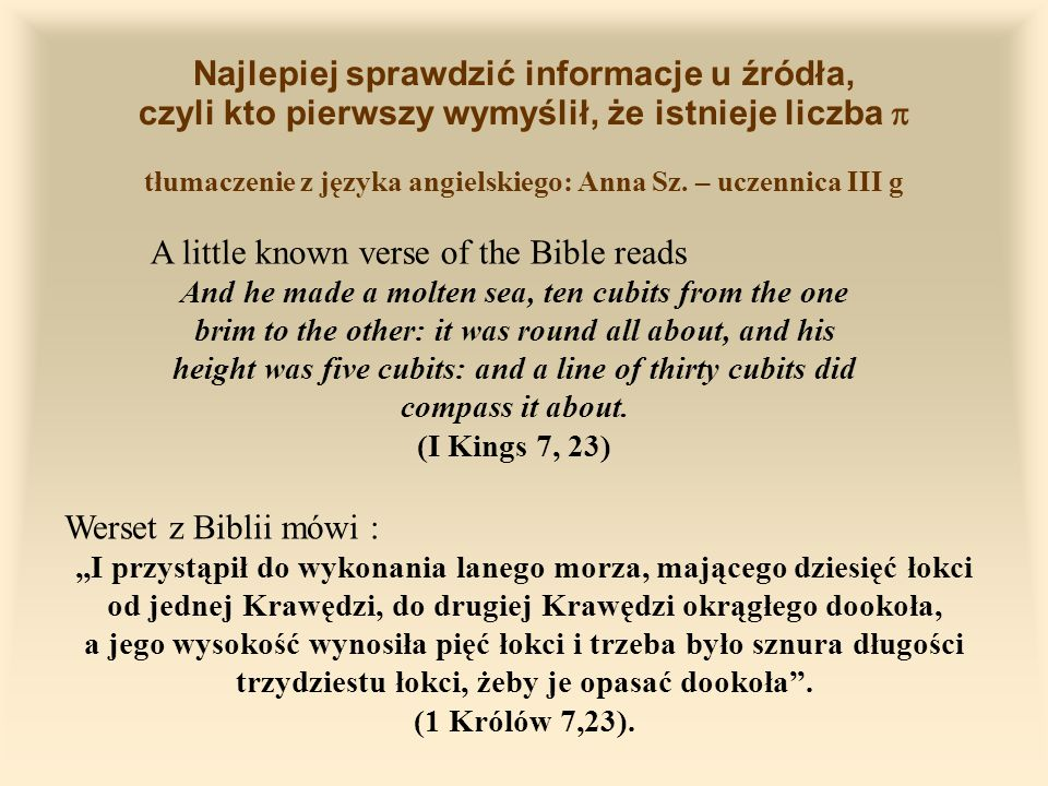 Najlepiej sprawdzić informacje u źródła, czyli kto pierwszy wymyślił, że istnieje liczba tłumaczenie z języka angielskiego: Anna Sz.