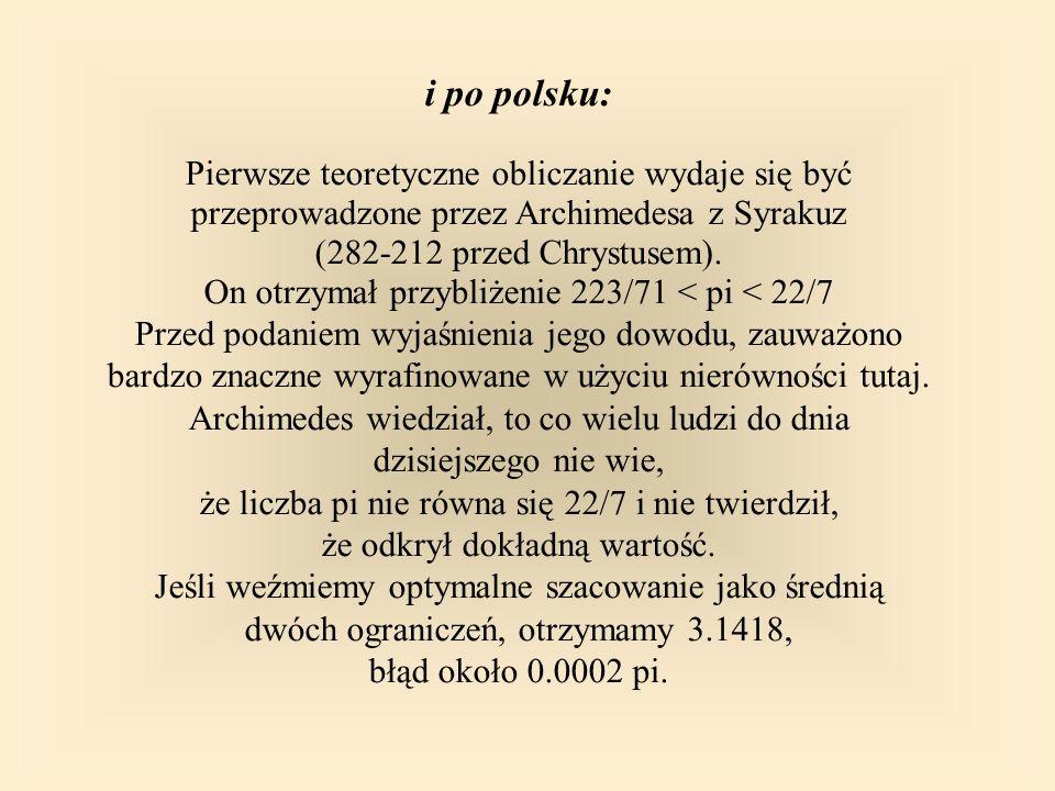 i po polsku: Pierwsze teoretyczne obliczanie wydaje się być przeprowadzone przez Archimedesa z Syrakuz (282-212 przed Chrystusem).