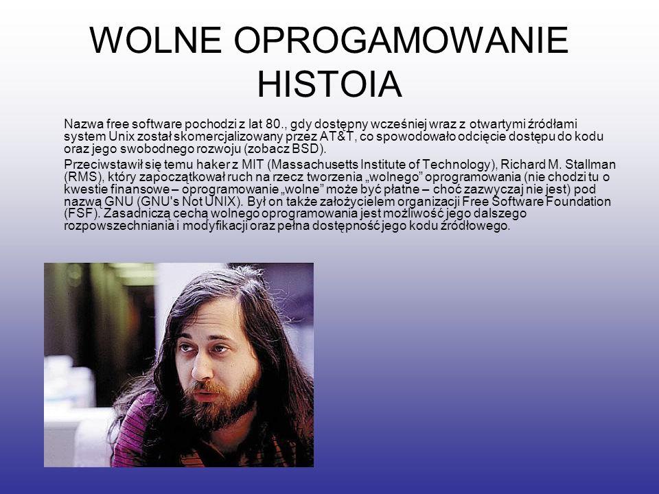 WOLNE OPROGAMOWANIE HISTOIA Nazwa free software pochodzi z lat 80., gdy dostępny wcześniej wraz z otwartymi źródłami system Unix został skomercjalizow