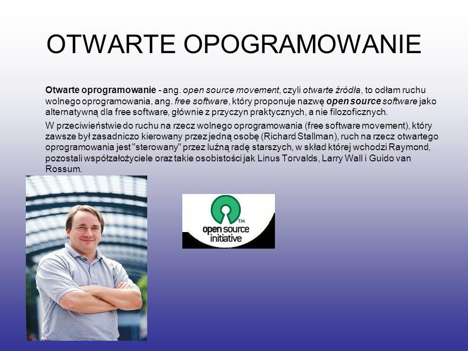 OTWARTE OPOGRAMOWANIE Otwarte oprogramowanie - ang. open source movement, czyli otwarte źródła, to odłam ruchu wolnego oprogramowania, ang. free softw