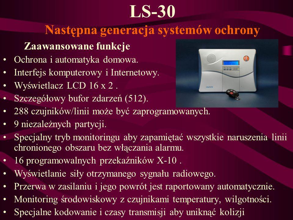 LS-30 Następna generacja systemów ochrony Zaawansowane funkcje Ochrona i automatyka domowa. Interfejs komputerowy i Internetowy. Wyświetlacz LCD 16 x