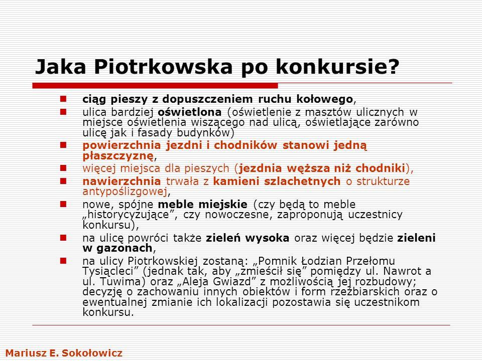 Propozycje w zakresie uspokojenia ruchu na ulicy Piotrkowskiej Prędkość maksymalna: 20 lub 30 km/h Minimalna szerokość pasa ruchu dla dróg lokalnych w terenie zabudowanym przy zakładanej prędkości maksymalnej: 3 m (maks.