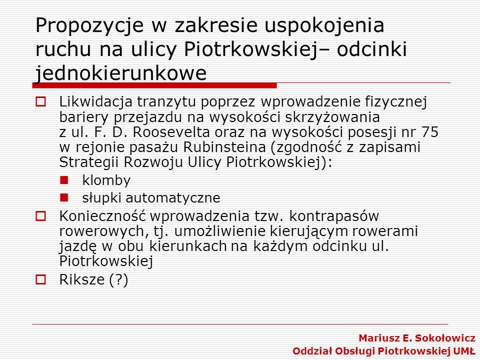 Propozycje w zakresie uspokojenia ruchu na ulicy Piotrkowskiej– odcinki jednokierunkowe Likwidacja tranzytu poprzez wprowadzenie fizycznej bariery prz