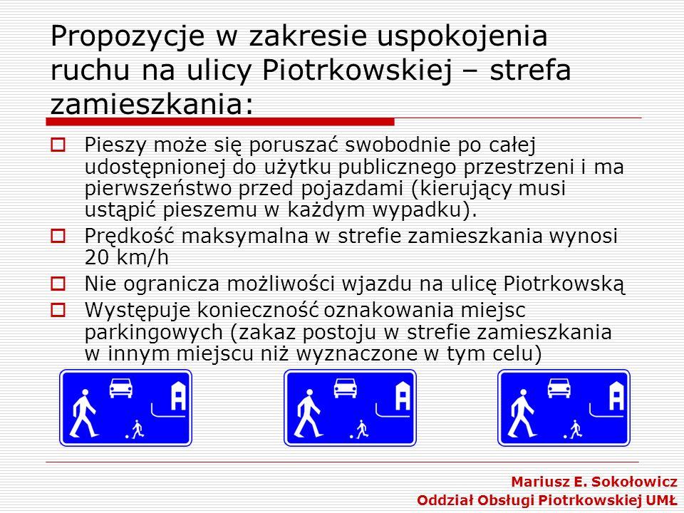 Propozycje w zakresie uspokojenia ruchu na ulicy Piotrkowskiej – strefa zamieszkania: Pieszy może się poruszać swobodnie po całej udostępnionej do uży