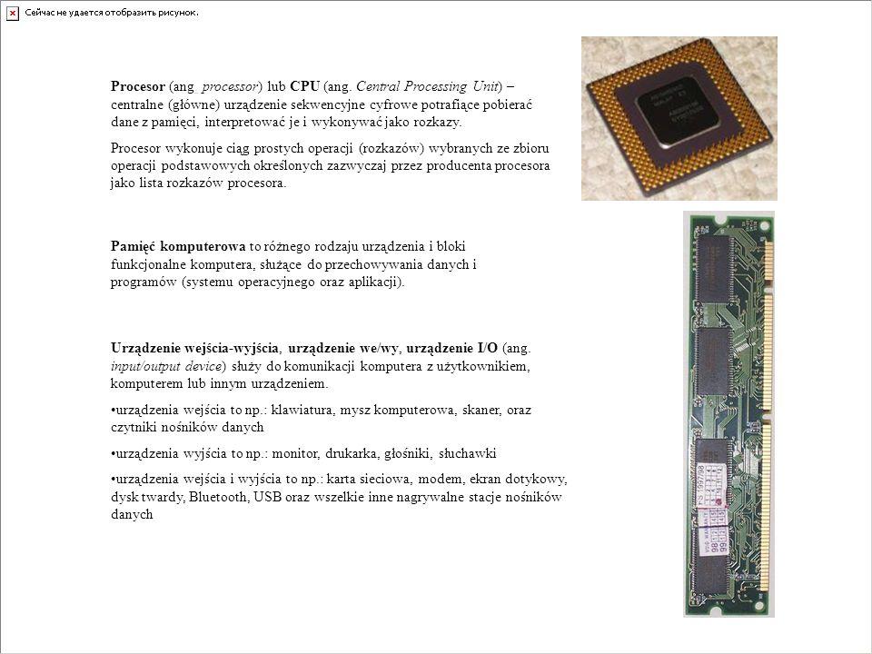 Procesor (ang. processor) lub CPU (ang. Central Processing Unit) – centralne (główne) urządzenie sekwencyjne cyfrowe potrafiące pobierać dane z pamięc
