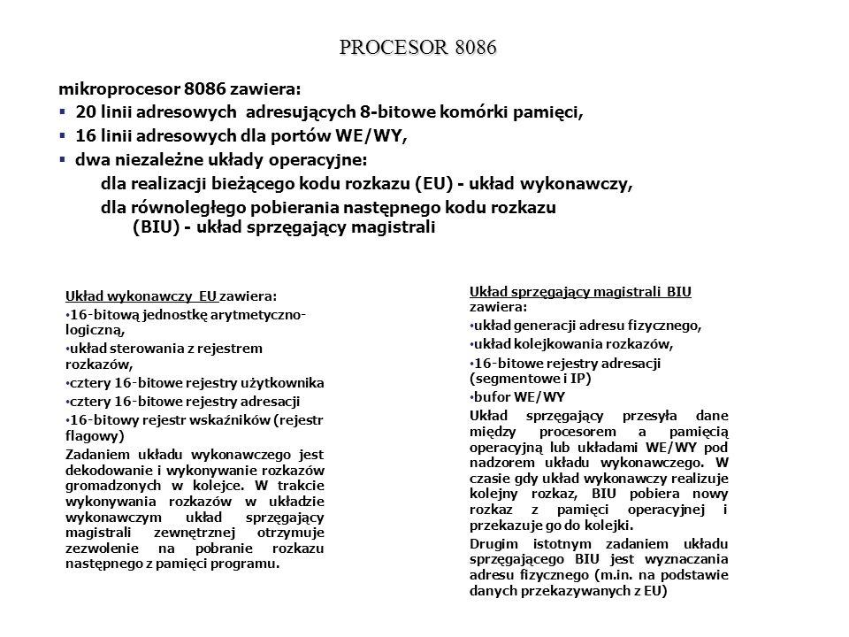 Układ wykonawczy EU zawiera: 16-bitową jednostkę arytmetyczno- logiczną, układ sterowania z rejestrem rozkazów, cztery 16-bitowe rejestry użytkownika