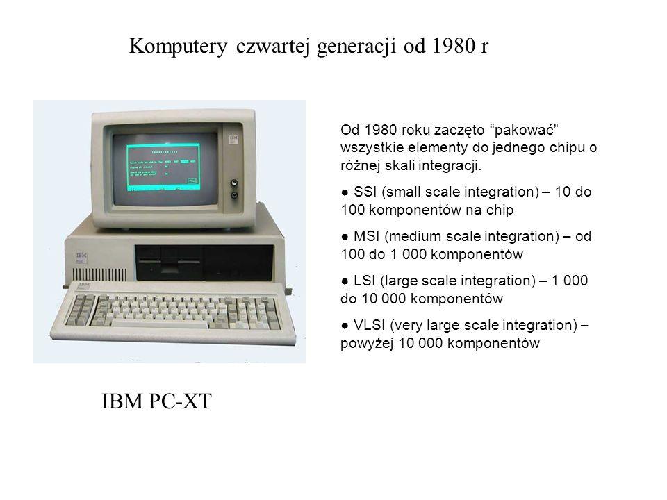 Komputery czwartej generacji od 1980 r Od 1980 roku zaczęto pakować wszystkie elementy do jednego chipu o różnej skali integracji. SSI (small scale in