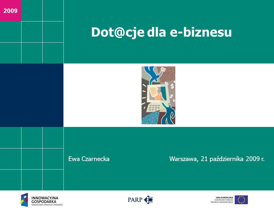 2 Środki na wsparcie e-biznesu w ramach Programu Operacyjnego Innowacyjna Gospodarka 8.