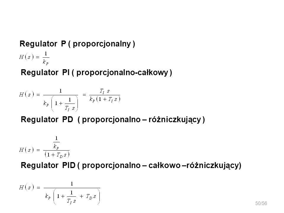 50/56 Regulator P ( proporcjonalny ) Regulator PI ( proporcjonalno-całkowy ) Regulator PD ( proporcjonalno – różniczkujący ) Regulator PID ( proporcjo