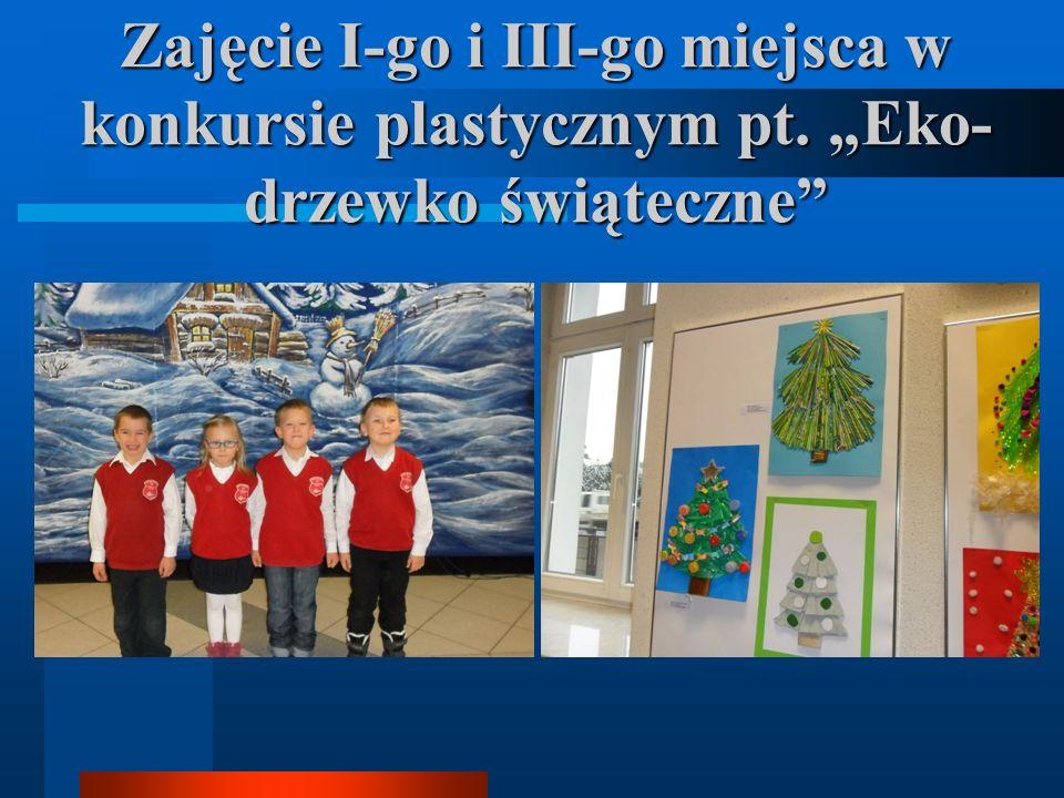 Zajęcie I-go i III-go miejsca w konkursie plastycznym pt. Eko- drzewko świąteczne