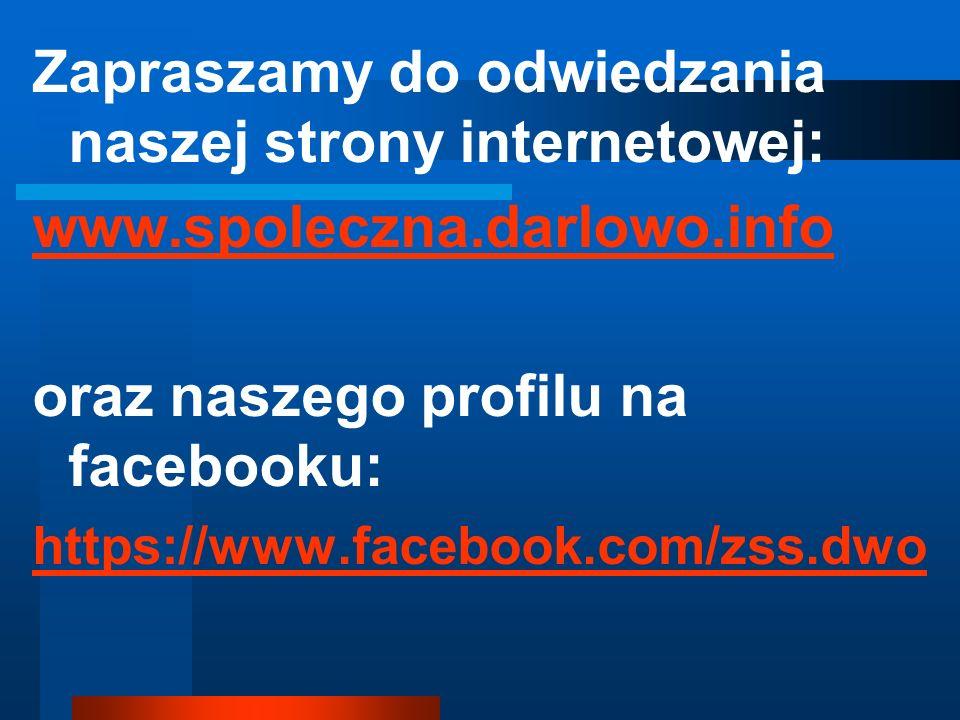 Zapraszamy do odwiedzania naszej strony internetowej: www.spoleczna.darlowo.info oraz naszego profilu na facebooku: https://www.facebook.com/zss.dwo