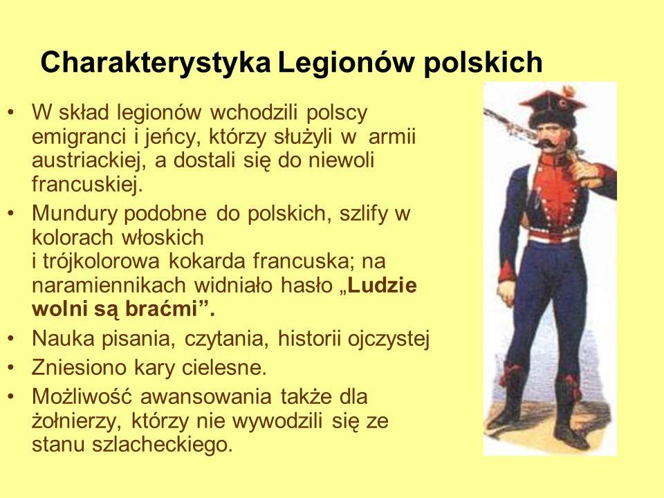 Charakterystyka Legionów polskich W skład legionów wchodzili polscy emigranci i jeńcy, którzy służyli w armii austriackiej, a dostali się do niewoli f