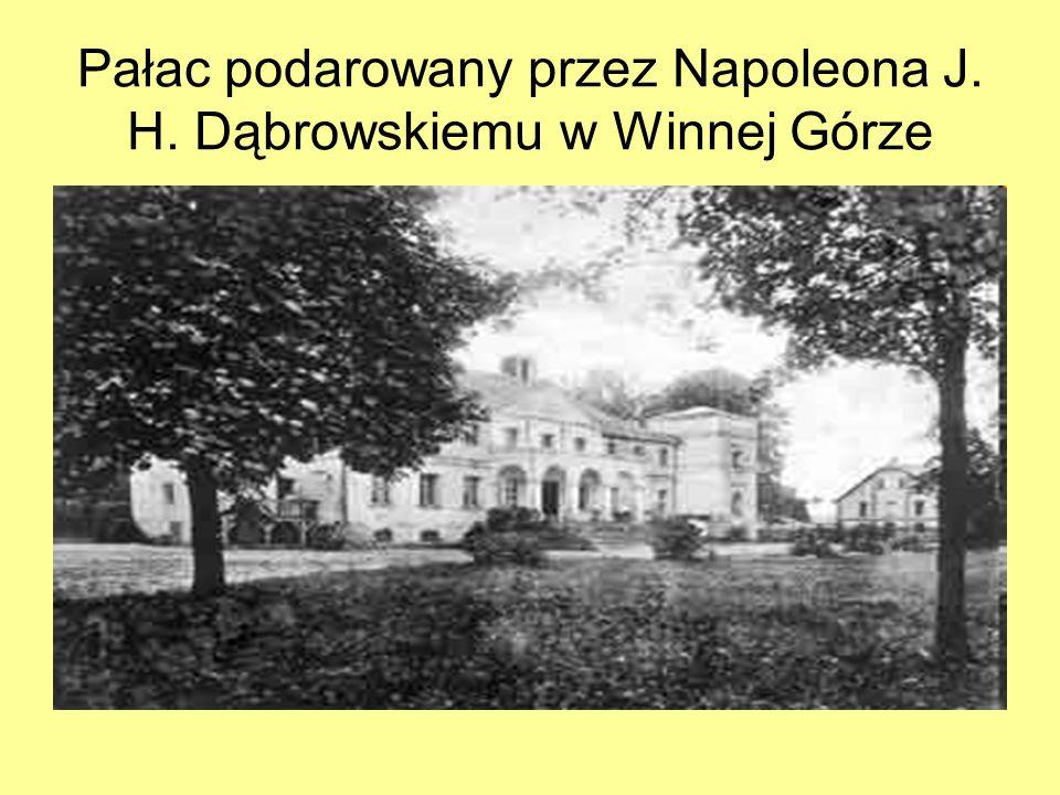 Pałac podarowany przez Napoleona J. H. Dąbrowskiemu w Winnej Górze
