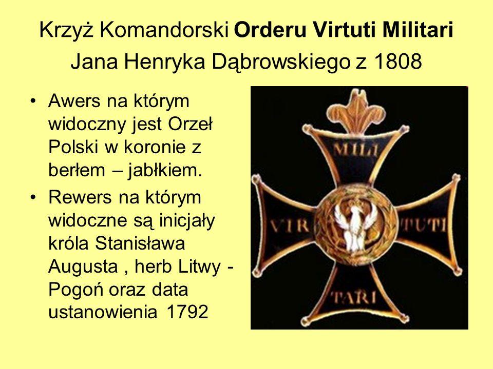 Krzyż Komandorski Orderu Virtuti Militari Jana Henryka Dąbrowskiego z 1808 Awers na którym widoczny jest Orzeł Polski w koronie z berłem – jabłkiem. R