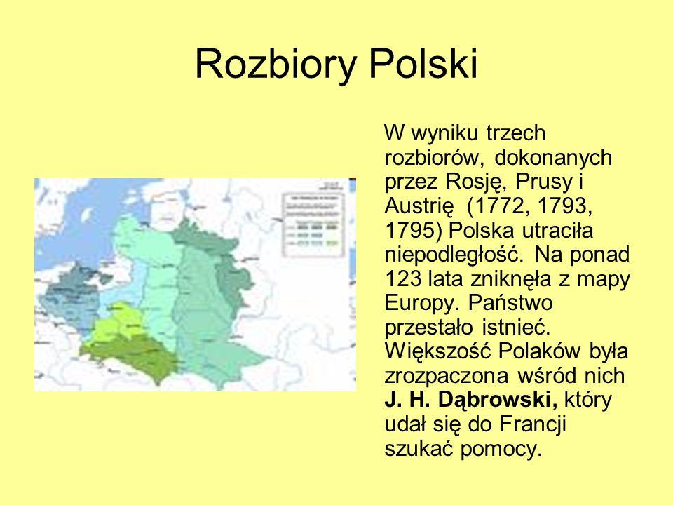 Rozbiory Polski W wyniku trzech rozbiorów, dokonanych przez Rosję, Prusy i Austrię (1772, 1793, 1795) Polska utraciła niepodległość. Na ponad 123 lata