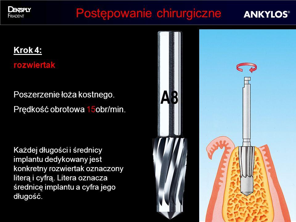 Postępowanie chirurgiczne Krok 4: rozwiertak Poszerzenie łoża kostnego. Prędkość obrotowa 15obr/min. Każdej długości i średnicy implantu dedykowany je