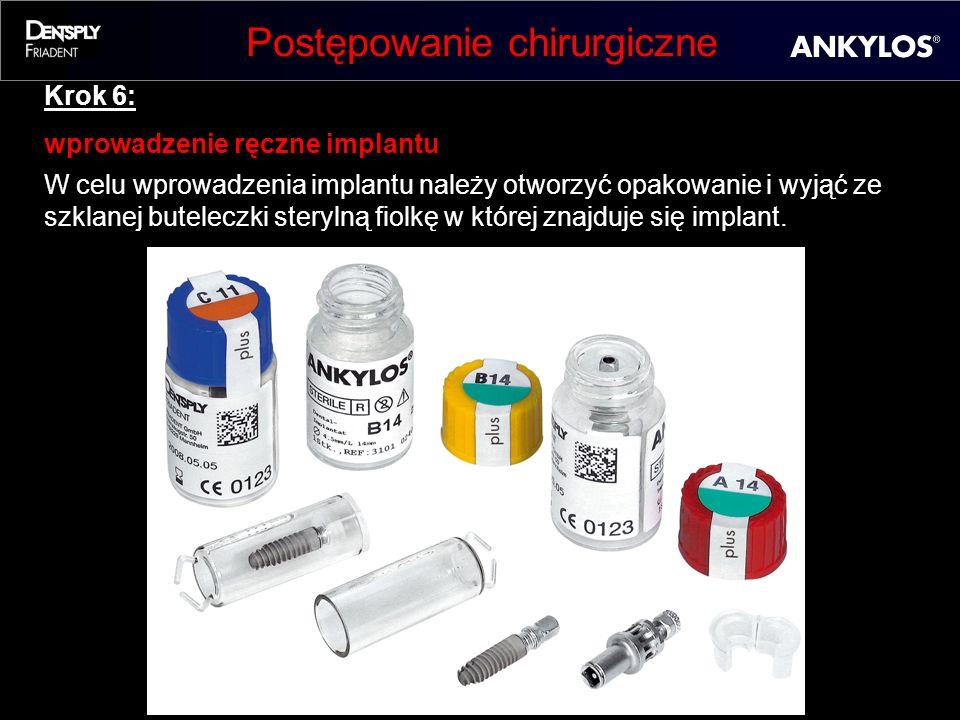 Postępowanie chirurgiczne Krok 6: wprowadzenie ręczne implantu W celu wprowadzenia implantu należy otworzyć opakowanie i wyjąć ze szklanej buteleczki