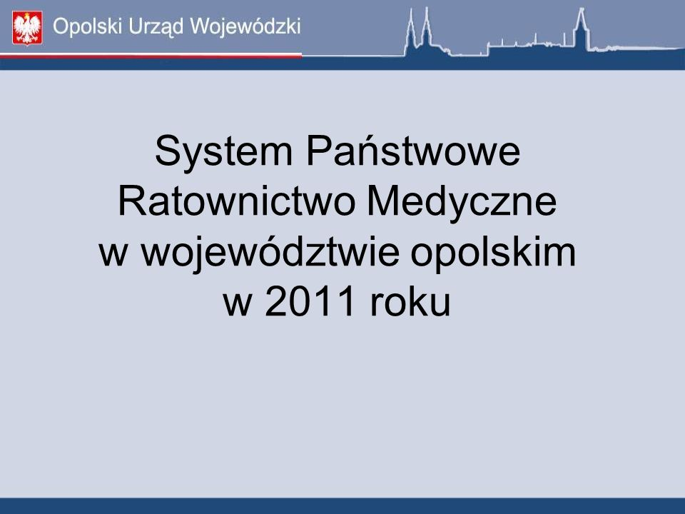 System Państwowe Ratownictwo Medyczne w województwie opolskim w 2011 roku