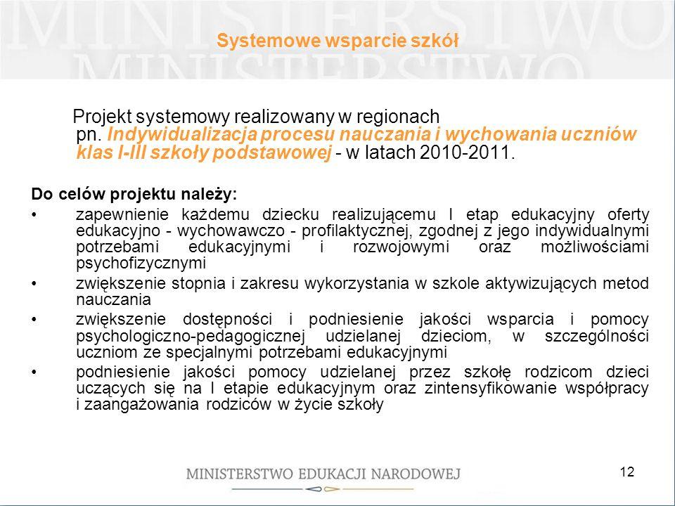 12 Projekt systemowy realizowany w regionach pn. Indywidualizacja procesu nauczania i wychowania uczniów klas I-III szkoły podstawowej - w latach 2010
