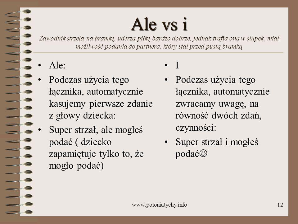 www.poloniatychy.info12 Ale vs i Ale vs i Zawodnik strzela na bramkę, uderza piłkę bardzo dobrze, jednak trafia ona w słupek, miał możliwość podania d