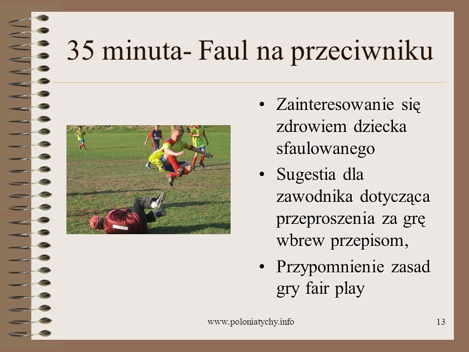 www.poloniatychy.info13 35 minuta- Faul na przeciwniku Zainteresowanie się zdrowiem dziecka sfaulowanegoZainteresowanie się zdrowiem dziecka sfaulowan
