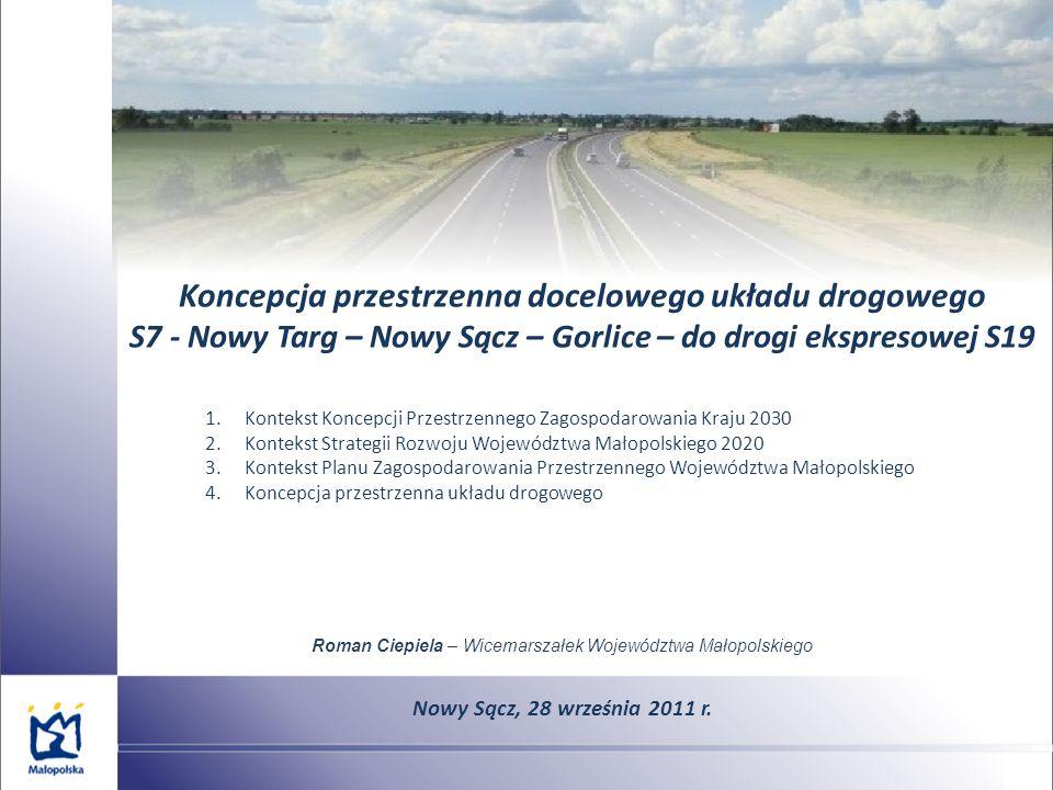 Koncepcja przestrzenna docelowego układu drogowego S7 - Nowy Targ – Nowy Sącz – Gorlice – do drogi ekspresowej S19 Nowy Sącz, 28 września 2011 r. 1.Ko