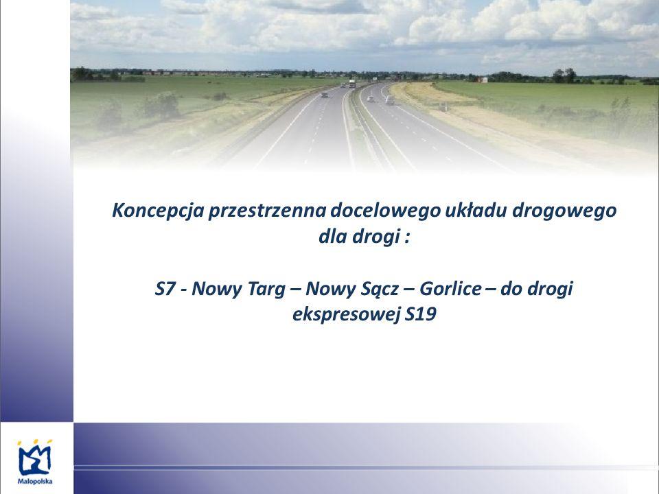 Koncepcja przestrzenna docelowego układu drogowego dla drogi : S7 - Nowy Targ – Nowy Sącz – Gorlice – do drogi ekspresowej S19