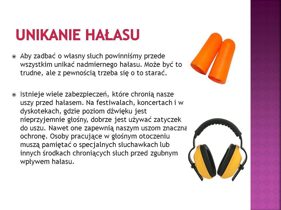Aby zadbać o własny słuch powinniśmy przede wszystkim unikać nadmiernego hałasu. Może być to trudne, ale z pewnością trzeba się o to starać. Istnieje