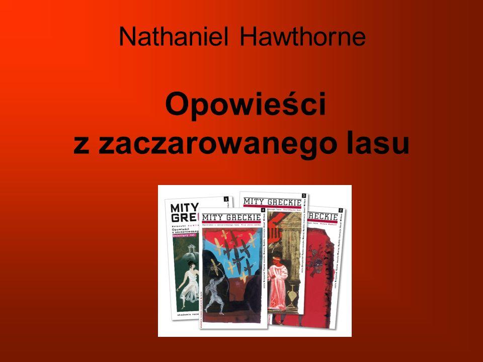 Nathaniel Hawthorne Opowieści z zaczarowanego lasu