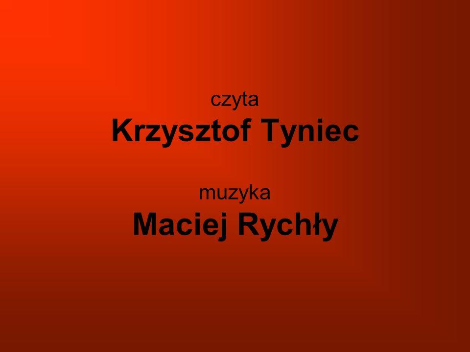 czyta Krzysztof Tyniec muzyka Maciej Rychły