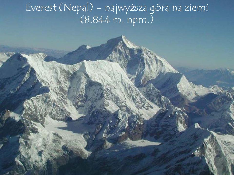 Everest (Nepal) – najwyższa góra na ziemi (8.844 m. npm.)
