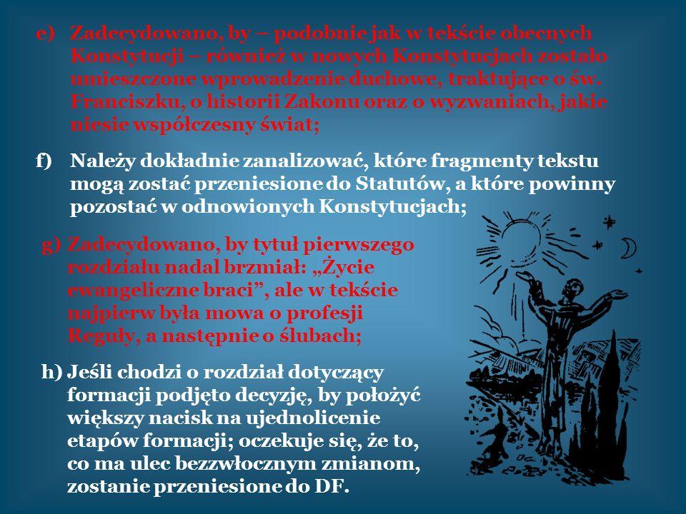 e)Zadecydowano, by – podobnie jak w tekście obecnych Konstytucji – również w nowych Konstytucjach zostało umieszczone wprowadzenie duchowe, traktujące