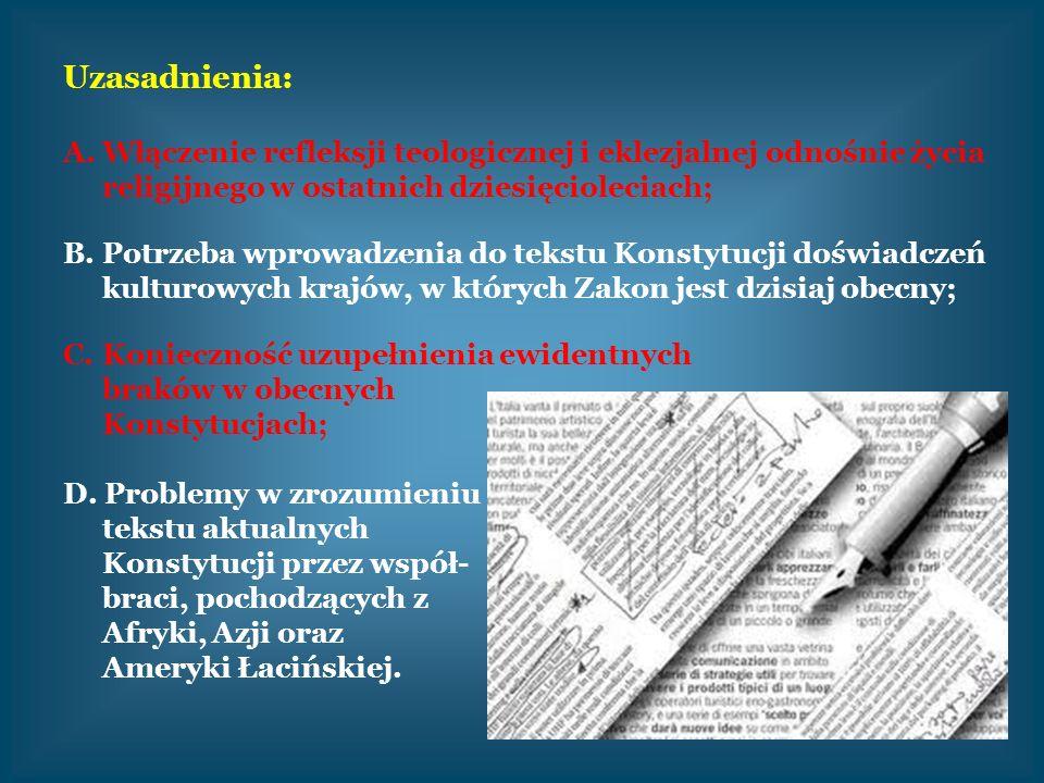 Uzasadnienia: A.Włączenie refleksji teologicznej i eklezjalnej odnośnie życia religijnego w ostatnich dziesięcioleciach; B.Potrzeba wprowadzenia do te