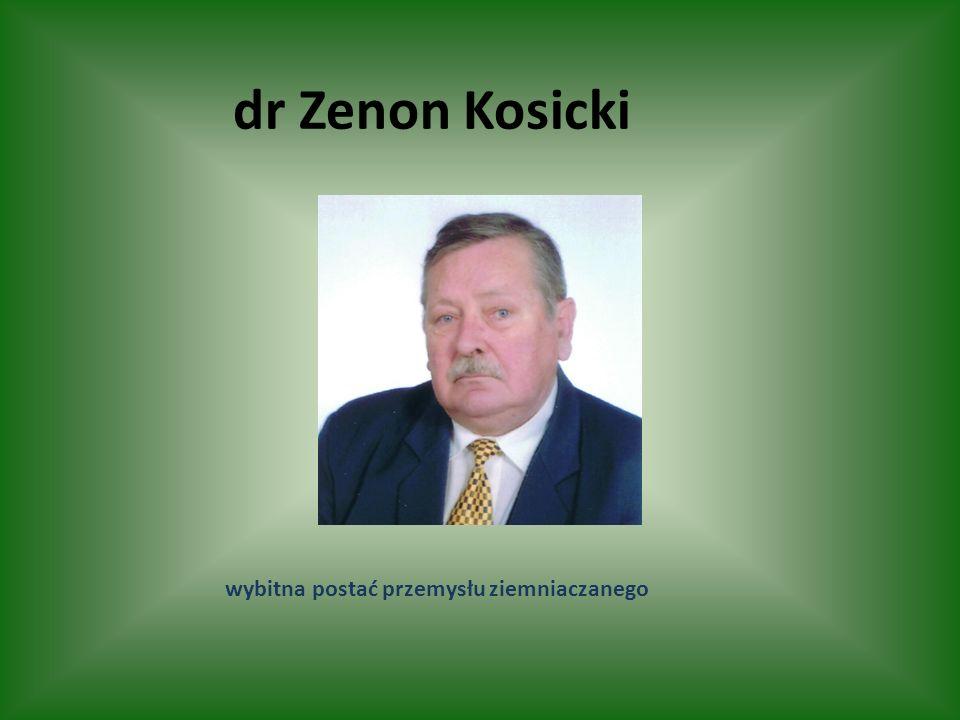 wybitna postać przemysłu ziemniaczanego dr Zenon Kosicki