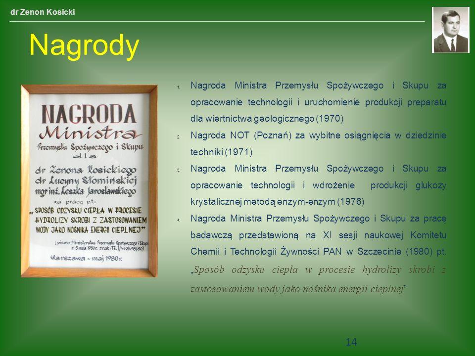 Nagrody 1. Nagroda Ministra Przemysłu Spożywczego i Skupu za opracowanie technologii i uruchomienie produkcji preparatu dla wiertnictwa geologicznego